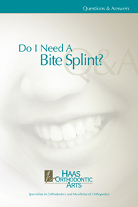 Do I need a bite splint brochure and information from Haas Orthodontic Arts