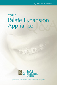 Your palate expansion appliance brochure from Haas Orthodontic Arts