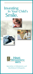 Investing in your child's smile Haas Orthodontic Arts brochure